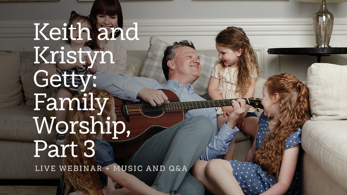 keith-and-kristyn-getty-family-worship-part-3
