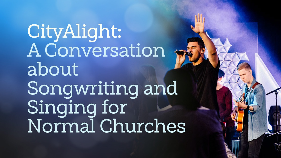 cityalight-conversation-about-singing-and-songwriting-normal-churches